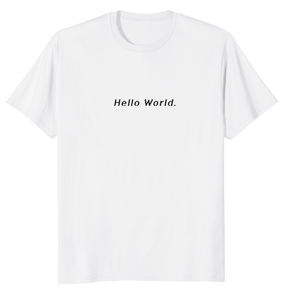 Hello World - 100% Cotton T-Shirt