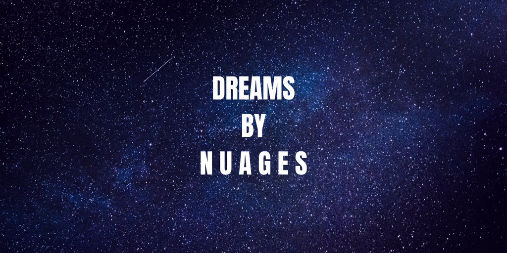Song of the Week: Dreams by Nuages | 26th February, 2019