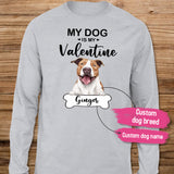 [ FRONT SIDE ] Personalized long sleeve gifts for dog lovers - My dog is my Valentine