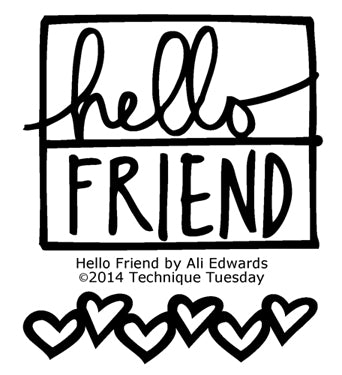 Technique Tuesday - Hello Friend by Ali Edwards