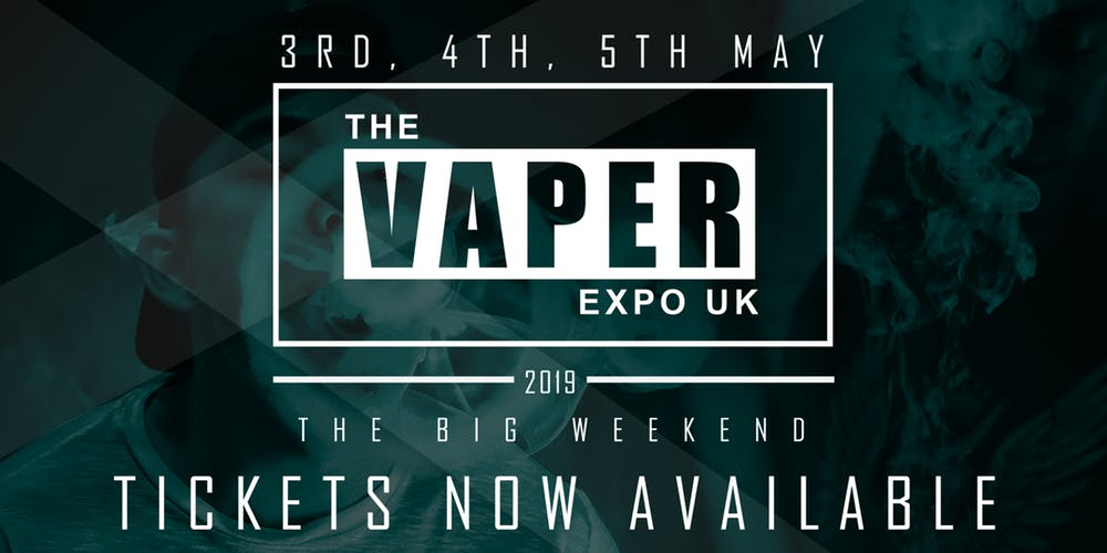 VaperExpo NEC Birmingham 3rd-5th May 2019