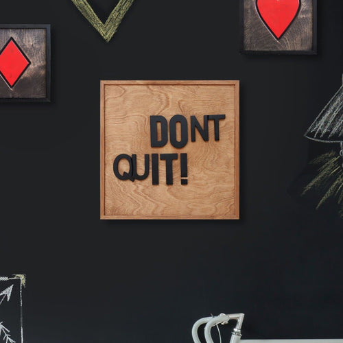 WoodMotto  - Don't Quit