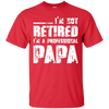 Image of Im Not Retired Professional Papa