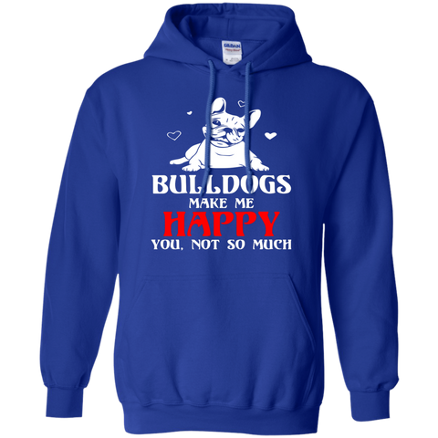 Bulldogs Make Me Happy You Not So Much T-Shirt