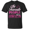 Image of Favorite People Call Grandma T Shirt