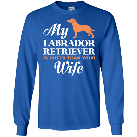 My Labrador Retriever Cuter Than Your Wife Dog Owner T-Shirt