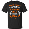 Image of Dreamed Cool Karate Dad T Shirt