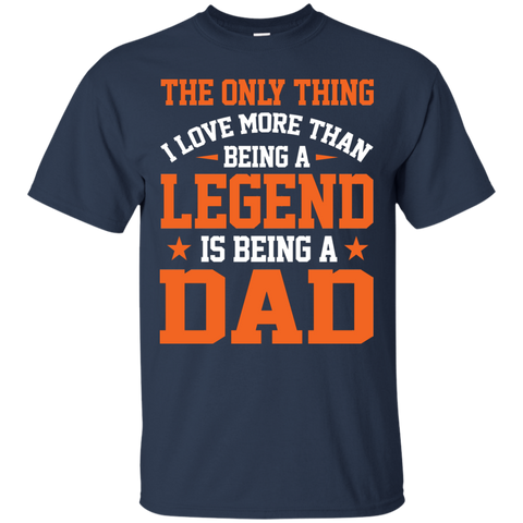 Funny Being Legend Dad Shirt