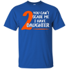 Image of Cant Scare Have Daughters T Shirt