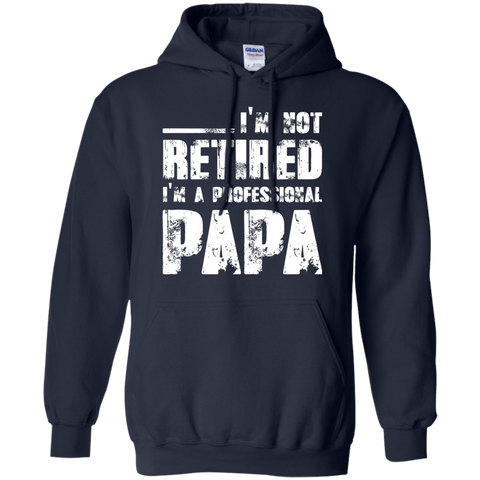 Im Not Retired Professional Papa