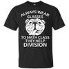 Image of Always Eyeglasses Math Funny T Shirt