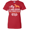 Image of My Labrador Retriever Cuter Than Your Wife Dog Owner T-Shirt