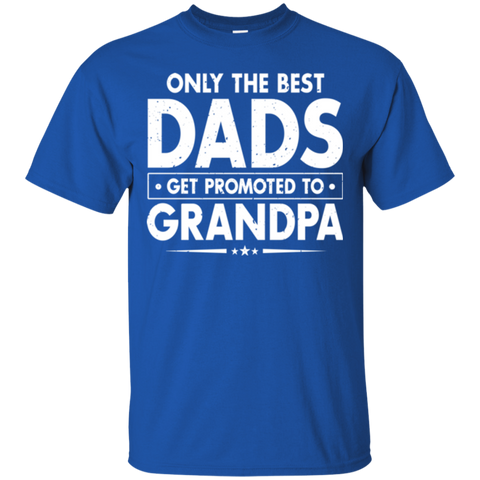 Only best promoted Grandpa shirt - Fathers Day Gifts T Shirt