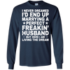 Image of Dreamed Marrying Perfect Freakin Husband - Awesome Gift For Wife T-shirt