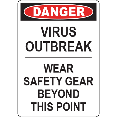 Danger Virus Outbreak Wear Safety Gear Vert Sign Signage Graphic Products