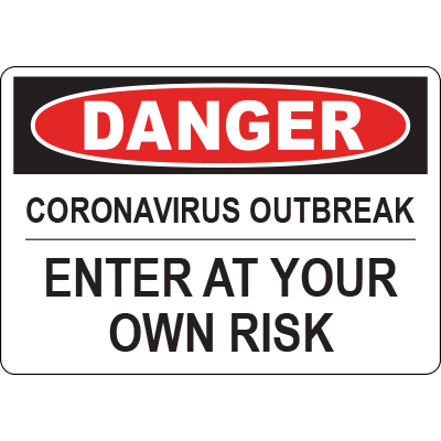Danger Corona Virus Outbreak Enter at Your Own Risk Horizontal Sign Signage Graphic Products
