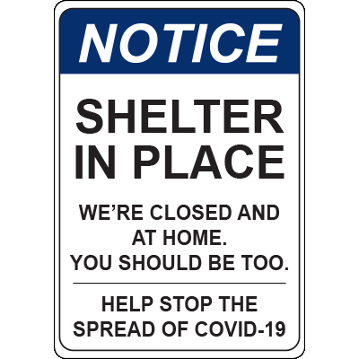 Notice Shelter In Place We're Closed and At Home Vert Sign Signage Graphic Products