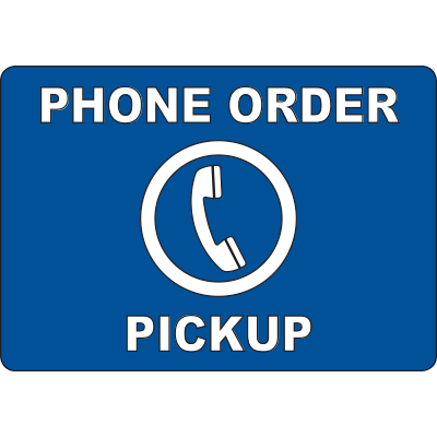"7"" x 10"" Adhesive Vinyl Phone Order Pickup Sign Phone Order Pickup Sign Graphic Products"