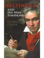 George Grove: Beethoven And His Nine Symphonies