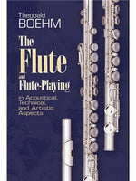 Theobald Boehm: The Flute And Flute Playing
