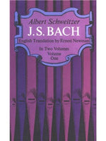 Albert Schweitzer: J.S. Bach - Volume One