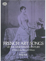 French Art Songs Of The Nineteenth Century: 39 Works From Berlioz To Debussy