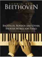 Ludwig Van Beethoven: Bagatelles, Rondos And Other Shorter Works For Piano