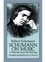 Robert Schumann: Schumann on Music - A Selection From The Writings