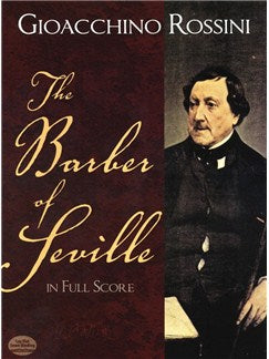 Gioacchino Rossini: The Barber Of Seville In Full Partitura