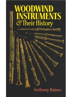 Anthony Baines: Woodwind Instruments And Their History