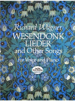 Richard Wagner: Wesendonk Lieder And Other Songs For Voce And Piano