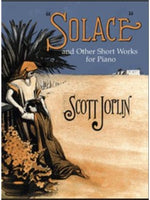Scott Joplin: Solace And Other Short Works