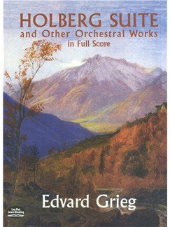 Holberg Suite And Other Orchestral Works In Full Partitura