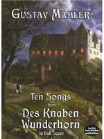 Gustav Mahler: Ten Songs From Des Knaben Wunderhorn