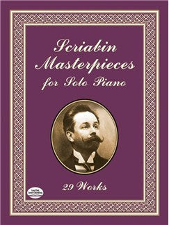 Alexander Scriabin: Masterpieces For Solo Piano