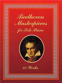 Ludwig Van Beethoven: Masterpieces For Solo Piano (25 Works)