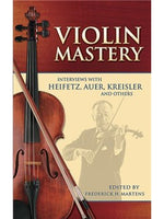 Vioara Mastery - Interviews With Heifetz, Auer, Kreisler And Others