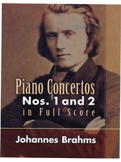 Johannes Brahms: Piano Concertos Nos. 1 And 2 In Full Partitura