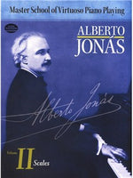 Alberto Jonás: Master School Of Virtuoso Piano Playing: Volume II - Scales
