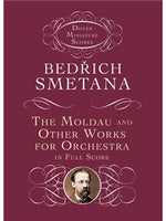 Bedrich Smetana: The Moldau And Other Works For Orchestra In Full Partitura