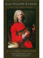 Cuthbert Girdlestone: Jean-Philippe Rameau - His Life And Work
