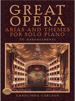 Great Opera Arias And Themes For Solo Piano: 50 Arrangements