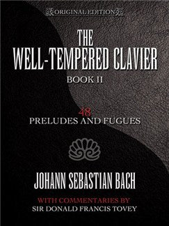 J.S. Bach: The Well-Tempered Clavier: 48 Preludes and Fugues Book II