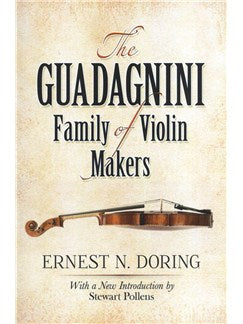 Ernest N. Doring: The Guadagnini Family Of Vioara Makers