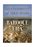 Masterpieces Of Solo Piano: Baroque Era