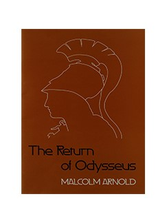 Malcolm Arnold: The Return Of Odysseus (Voce Partitura)
