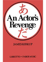 Actor's Revenge, An (Libretto)