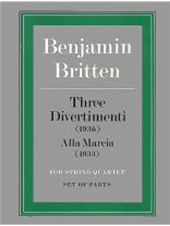 Benjamin Britten: Three Divertimenti/Alla Marcia (Parts)
