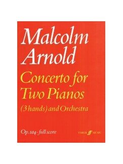 Malcolm Arnold: Concerto For 2 Pianoe Op.104 (Partitura)