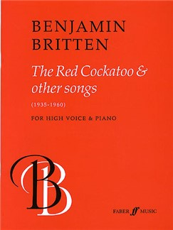 Benjamin Britten: The Red Cockatoo And Other Songs (High Voce/Piano)